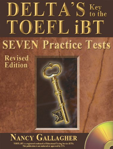 Delta's Key to the TOEFL iBT: Seven Practice Tests; Revised Edition with mp3 CD