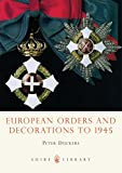 European Orders and Decorations to 1945 (Shire Library)