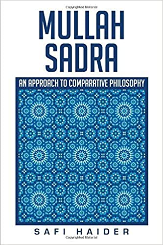 Mullah Sadra: An Approach to Comparative Philosophy by Safi Haider (2016-01-21)