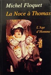La noce à Thomas et autres nouvelles, Floquet, Michel