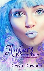 Amber's Faerie Tale (The Light Tamer Trilogy) (Volume 3)