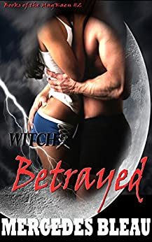 Witch Betrayed (Books of the MagKaen Book 2) by [Bleau, Mercedes]