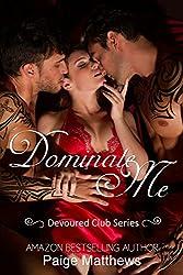 Dominate Me: A Devoured Club Novel