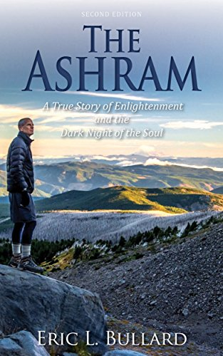 THE ASHRAM a true story of enlightenment and the dark night of the soul