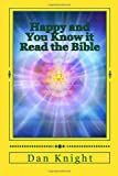 Happy and You Know It Read the Bible, Dan Knight, 1499220391
