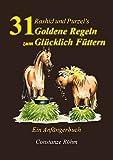 Rashid und Purzel's 31 Goldene Regeln zum Glücklich Füttern: Ein Anfängerbuch