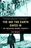 img - for The Day the Earth Caved In: An American Mining Tragedy book / textbook / text book