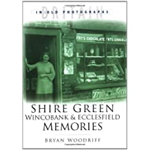 Shire Green, Wincobank and Ecclesfield Memories
