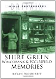 Front cover for the book Shire Green, Wincobank and Ecclesfield Memories (Britain in Old Photographs) by Bryan Woodriff