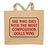 She Who Dies With The Most Composition Dolls Wins Tote Bag