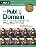 img - for The Public Domain: How to Find & Use Copyright-Free Writings, Music, Art & More book / textbook / text book
