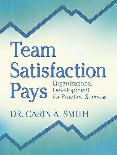Team Satisfaction Pays: Organizational Development for Practice Success