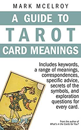 A Guide To Tarot Card Meanings Kindle Edition By Mark