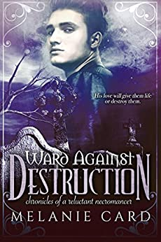 Ward Against Destruction (Chronicles of a Reluctant Necromancer) by [Card, Melanie]