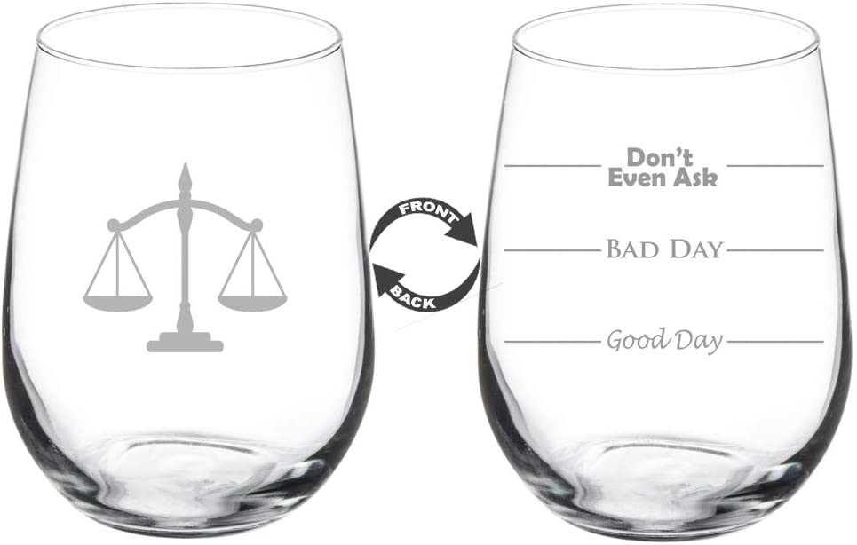 MIP 17 oz Stemless Wine Glass Funny Two Sided Good Day Bad Day Don't Even Ask Scales of Justice Paralegal Law Lawyer Attorney
