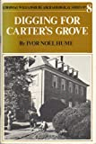 Digging for Carter's Grove (Colonial Williamsburg Archaeological Series, No. 8)