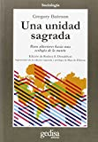 Una unidad sagrada/ A Sacred Unity: Pasos Ulteriores Hacia Una Ecologia De La Mente (Cla-De-Ma) (Spanish Edition)