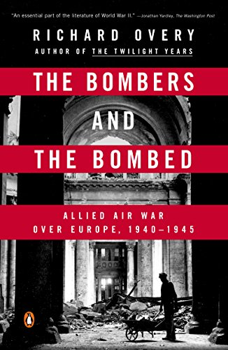 Europa Air - The Bombers and the Bombed: Allied Air War Over Europe 1940-1945