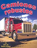 img - for Camiones Robustos / Tough Trucks (Vehiculos En Accion / Vehicles on the Move) (Spanish Edition) book / textbook / text book