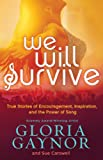 We Will Survive, Gloria Gaynor and Sue Carswell, 1477848037