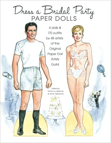 Dress A Bridal Party Paper Dolls 4 And 170 Outfits By 48 Artists Of The Original Doll Guild Jenny Taliadoros Norma Lu Meehan