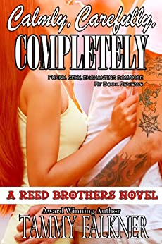 Calmly, Carefully, Completely (The Reed Brothers Series Book 3) by [Falkner, Tammy]
