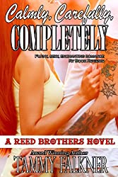 Calmly, Carefully, Completely (The Reed Brothers series Book 3)