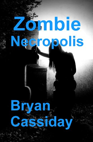 Book: Zombie Necropolis by Bryan Cassiday