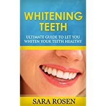 whitening teeth - ultimate guide to let you whiten your teeth healthy
