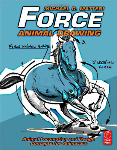 Force: Animal Drawing: Animal locomotion and design concepts for animators by Mike Mattesi, Publisher : Focal Press