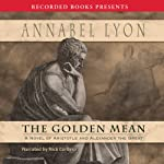 The Golden Mean | Annabel Lyon