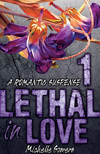 Lethal In Love Episode 1 by Michelle Somers