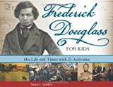 img - for Frederick Douglass for Kids: His Life and Times, with 21 Activities (For Kids series) book / textbook / text book