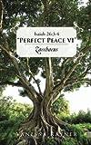 Isaiah 26:3-4 Perfect Peace Vi, Vanessa Rayner, 1491867922
