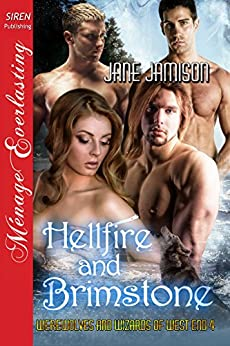 Hellfire and Brimstone [Werewolves and Wizards of West End  4] (Siren Publishing Menage Everlasting) by [Jamison, Jane]