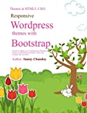 img - for Responsive Wordpress Themes with Bootstrap: A book for making your Responsive Wordpress Themes using Bootstrap, HTML5, CSS3 with an example code and lot more . (Wordpress, a PHP CMS) (Volume 1) book / textbook / text book