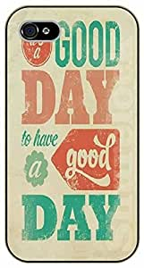 """iPhone 6 (4.7"""") It's a good day to have a good day - black plastic case / Life Quotes"""