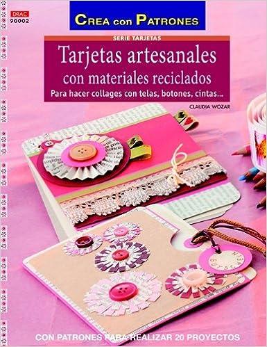 Tarjetas nº 2. Tarjetas artesanales con materiales reciclados Crea Con Patrones: Amazon.es: Claudia Wozar: Libros
