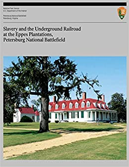 Book Slavery and the Underground Railroad at the Eppes Plantations, Petersburg Nation