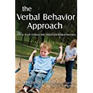 The Verbal Behavior Approach: How to Teach Children with Autism and Related Disorders