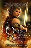 Once Upon A Quest: Fifteen Tales of Adventure: 3