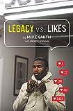 'Legacy vs. Likes'