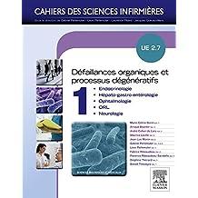 Défaillances organiques et processus dégénératifs - Volume 1. NON COMMERCIALISÉ (version Pack): UE 2.7 : endocrinologie, hépato-gastro-entérologie, ophtalmologie, ORL, neurologie (French Edition)
