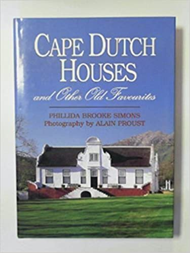 Cape Dutch Houses Other Old Favourites Proud Heritage Of The