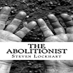 The Abolitionist | Steven Sinclair Lockhart