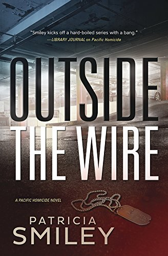 Outside the Wire (A Pacific Homicide Book 2)