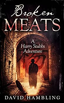 Broken Meats: A Harry Stubbs Adventure by [Hambling, David]