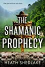 The Shamanic Prophecy (Jabuti's Quest Book 1)