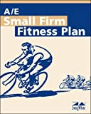 A/E Small Firm Fitness Plan, , 1932372423