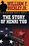 The Story of Henri Tod (Blackford Oakes Novel)